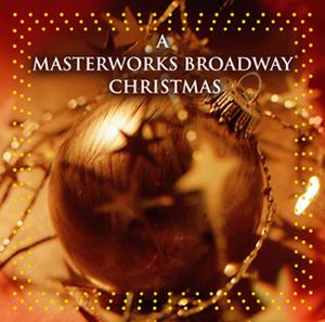 A Masterworks Broadway Christmas